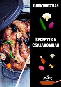 Elronthatatlan receptek a családomnak