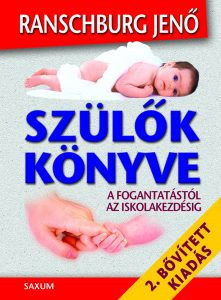 Szülők könyve – A fogantatástól az iskolakezdésig Ranschburg Jenő