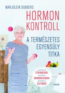 Hormonkontroll  A természetes egyensúly titka Marjolein Dubbers